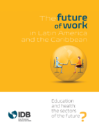 The future of work in Latin America and the Caribbean: Education and Health: The Sectors of the Future?  Thumbnail