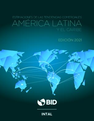 Estimaciones de las tendencias comerciales: América Latina y el Caribe - Edición 2021